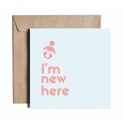 Kartka okolicznościowa z okazji narodzin dziecka I'M NEW HERE